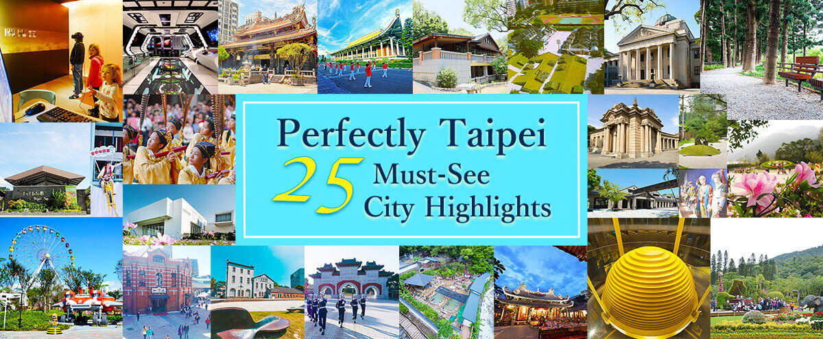 Perfectly Taipei - 25 Must-See City Highlights