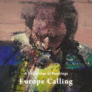 Europe Calling—A Collection of Paintings